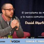 """David Martínez: """"El periodismo tiene que aportar valor, sea en un medio o en una empresa"""""""