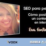 """Eva Fontiveros: """"Escribe siempre buscando el Pulitzer, es la base del éxito para posicionar bien en Internet"""""""