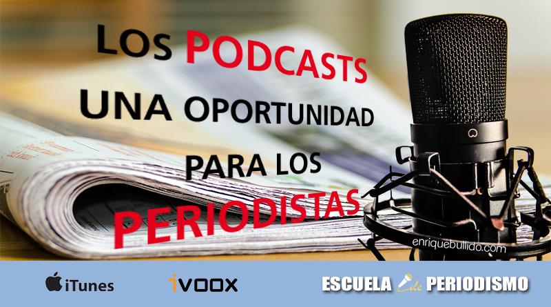 Los podcasts, una oportunidad para los periodistas