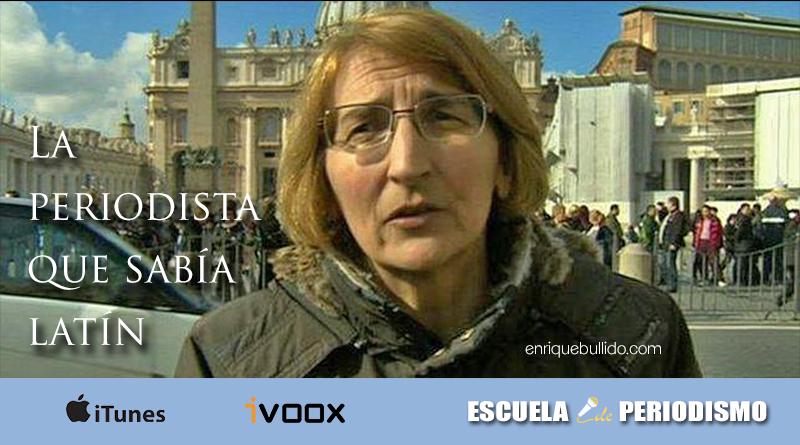 Programa del podcast Escuela de Periodismo dedicada a la periodista de la agencia de noticias ANSA que dio en el Vaticano la dimisión de Benedicto XVI