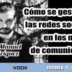 Cómo gestionar las redes sociales en un medio de comunicación, con José Manuel Rodríguez