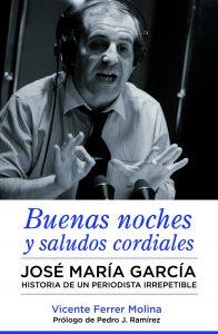 Libro biografía sobre el periodista José María García