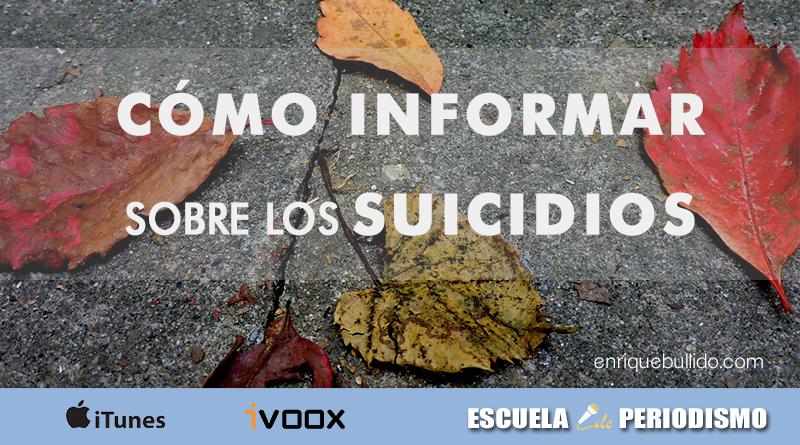 Tratamiento de los periodistas y de los medios a los suicidios. Podcast Escuela de Periodismo