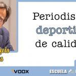 Periodismo deportivo de calidad, con José Luis Rojas