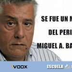 Se fue un maestro del periodismo, Miguel Ángel Bastenier