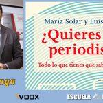 ¿Quieres ser periodista?, con Luis Fraga