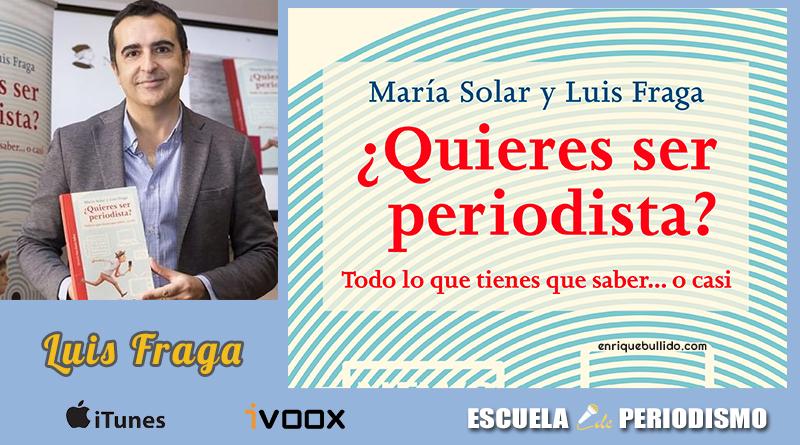¿Quieres ser periodista? Libro escrito por María Soler y Luis Fraga