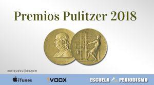Premios Pulitzer: historia y premiados en 2018